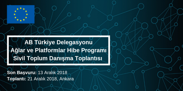 A consultation and experience sharing meeting about a grant programme to support CSOs networks and platforms will be held on 21st of December 2018 in Ankara